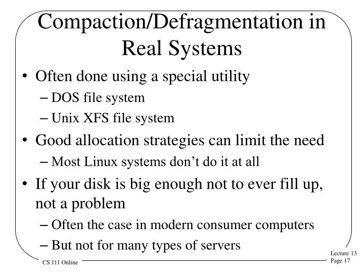 Compaction/Defragmentation in Real Systems