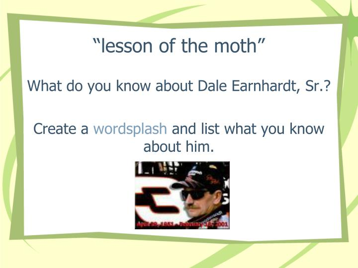 """lesson of the moth"""