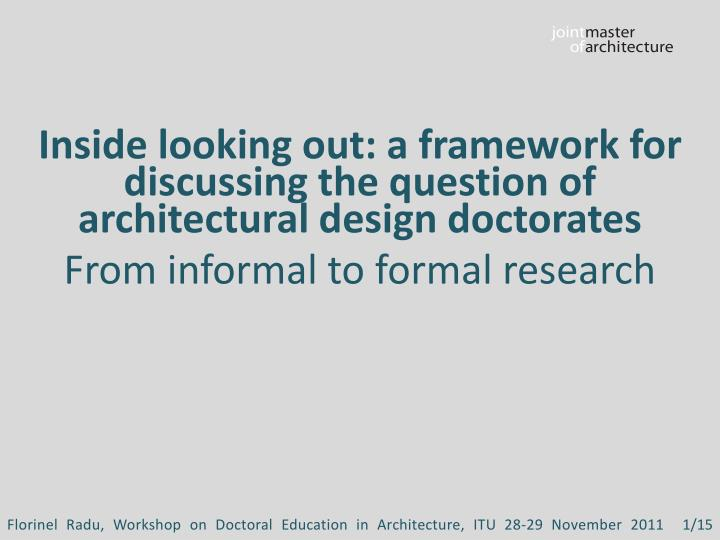 Inside looking out: a framework for discussing the question of architectural design doctorates