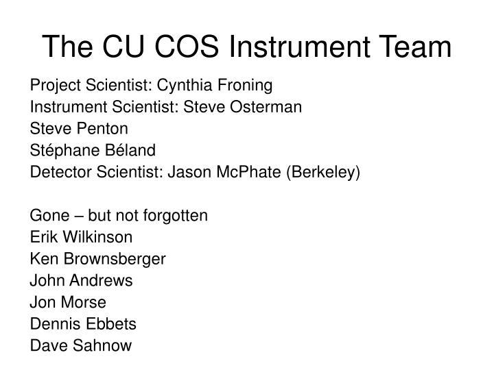 The CU COS Instrument Team