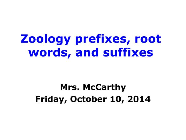 Zoology prefixes root words and suffixes