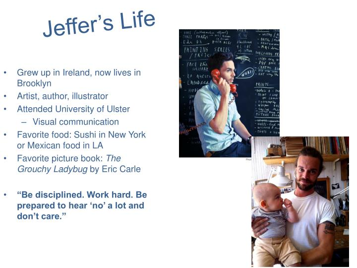 Jeffer's Life