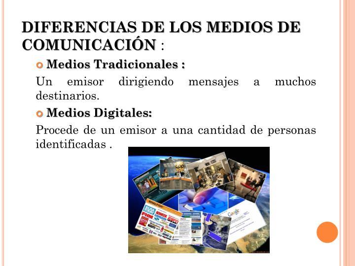 DIFERENCIAS DE LOS MEDIOS DE COMUNICACIÓN