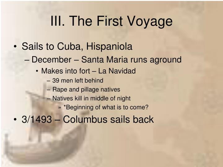 III. The First Voyage