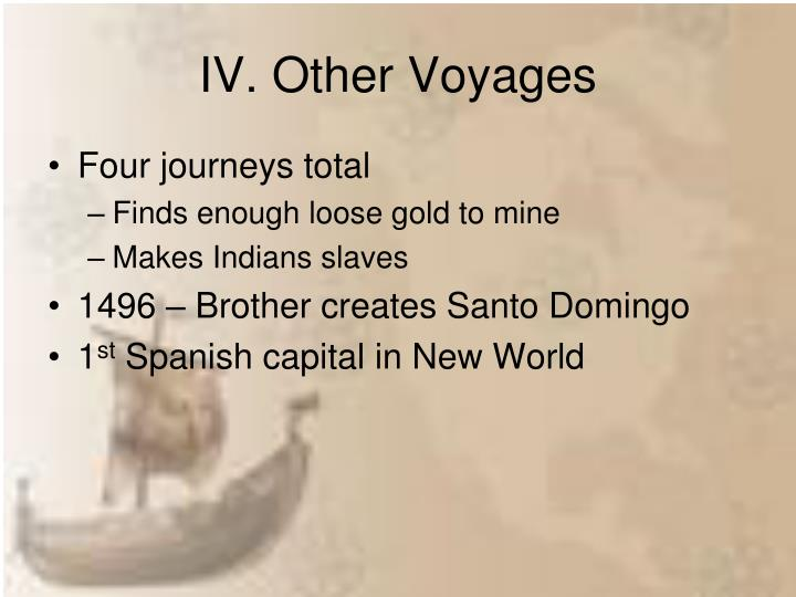 IV. Other Voyages