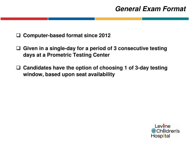 General Exam Format
