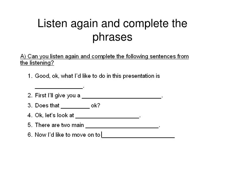 Listen again and complete the phrases