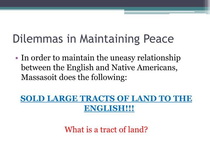 Dilemmas in Maintaining Peace