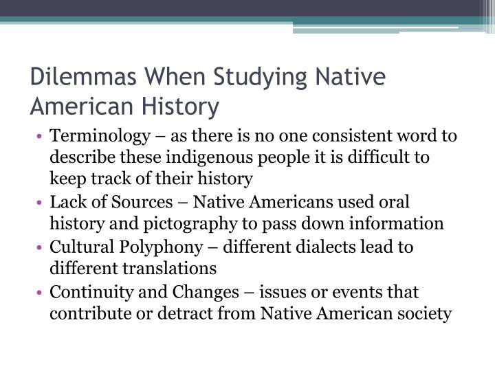 Dilemmas When Studying Native American History