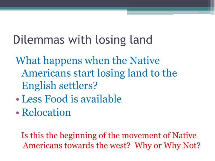 Dilemmas with losing land