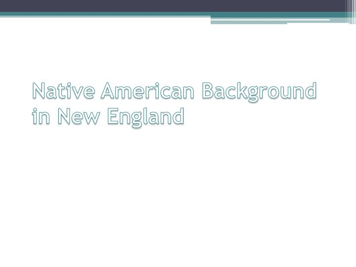 Native American Background in New England