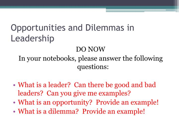 Opportunities and Dilemmas in Leadership
