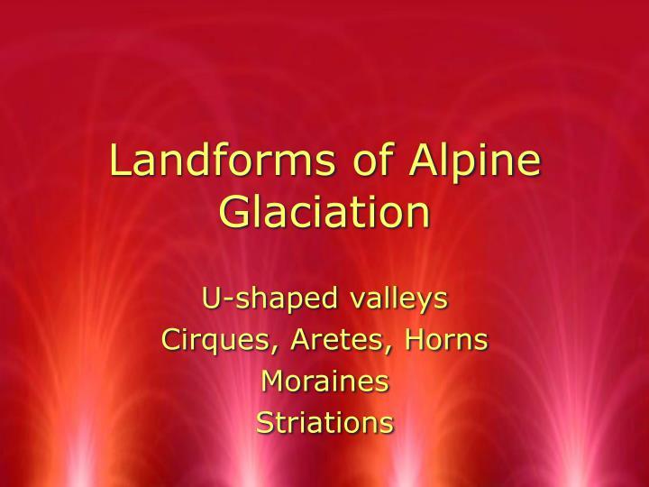 Landforms of Alpine Glaciation