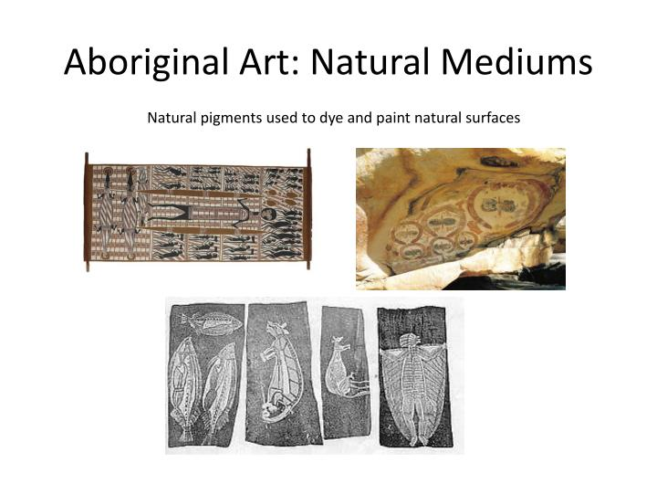 Aboriginal Art: Natural Mediums