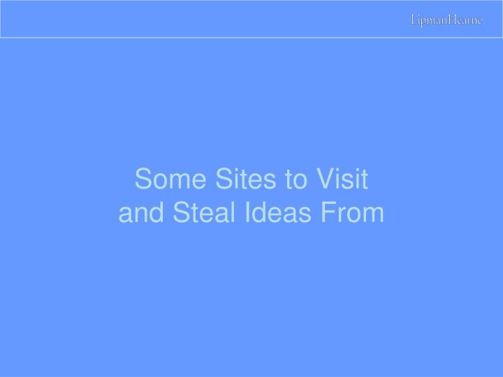 Some Sites to Visit