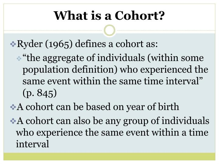 What is a Cohort?