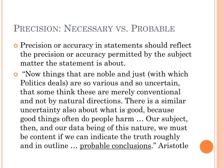 Precision: Necessary vs. Probable