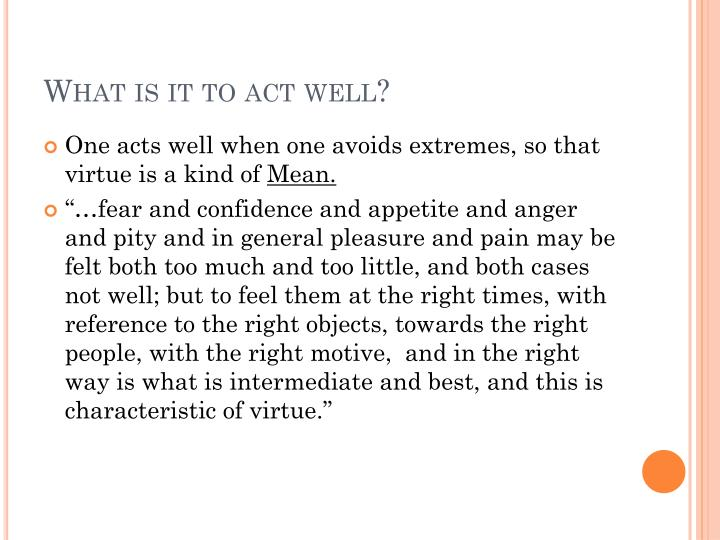What is it to act well?