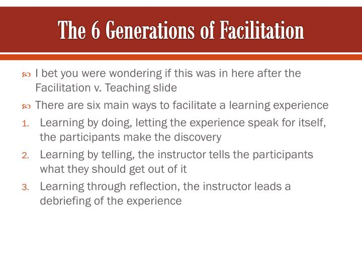 The 6 Generations of Facilitation