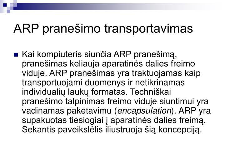 ARP pranešimo transportavimas