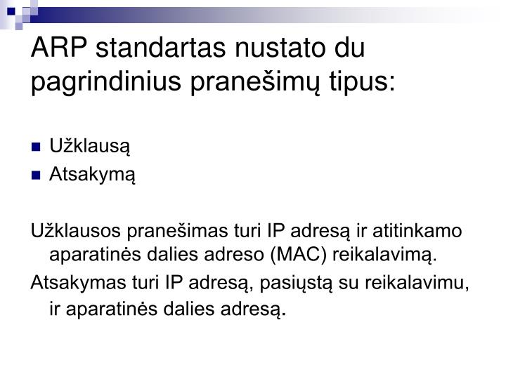 ARP standartas nustato du pagrindinius pranešimų tipus: