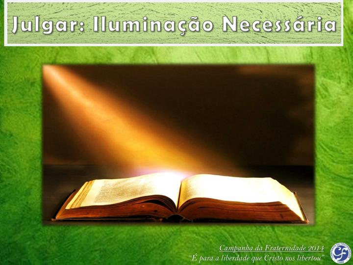 Julgar: Iluminação Necessária