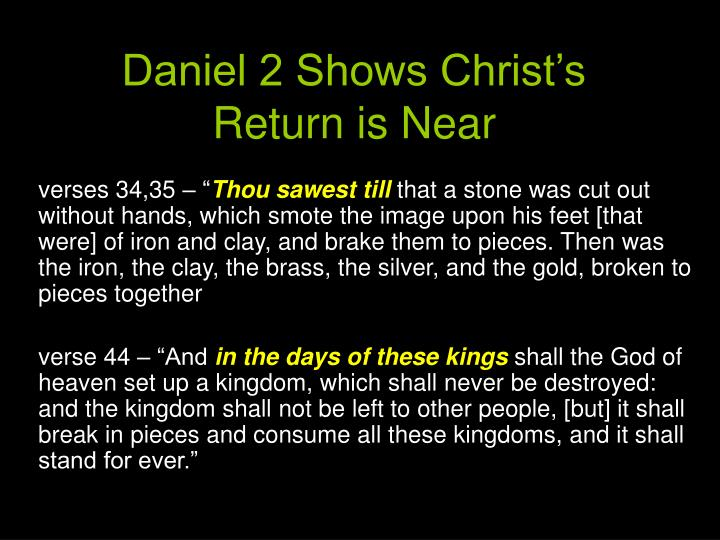 Daniel 2 Shows Christ's Return is Near