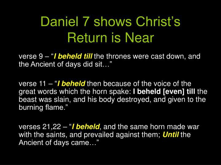 Daniel 7 shows Christ's Return is Near