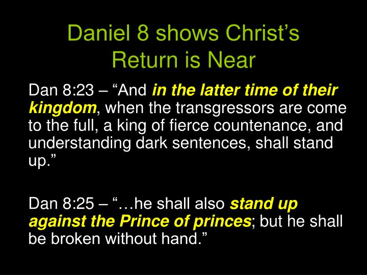 Daniel 8 shows Christ's Return is Near