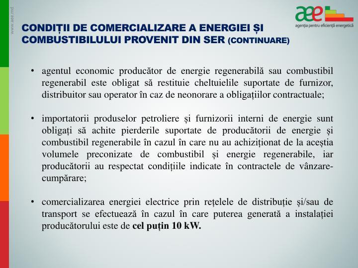 Condiții de comercializare a energiei și combustibilului provenit din SER
