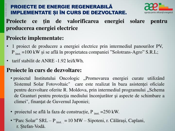 Proiecte de energie regenerabilă implementate și în curs de dezvoltare.
