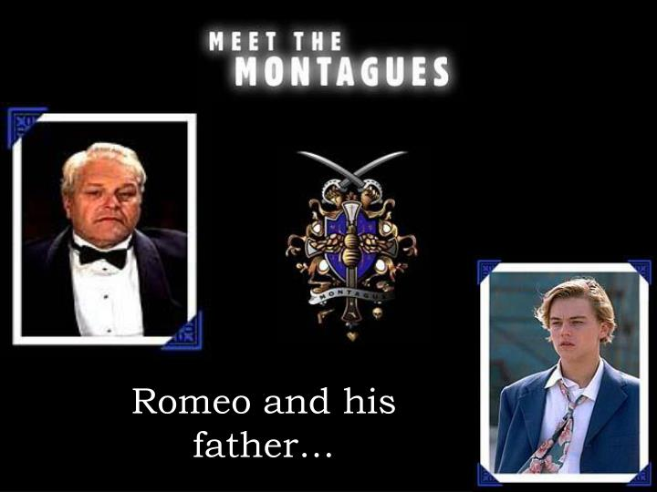 Romeo and his father…