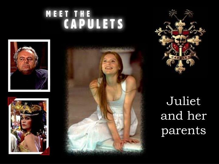 Juliet and her parents