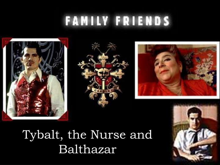 Tybalt, the Nurse and Balthazar