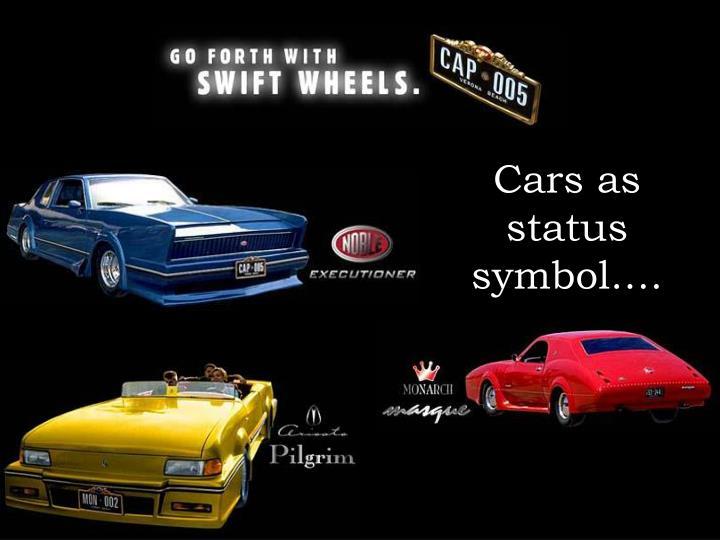 Cars as status symbol….