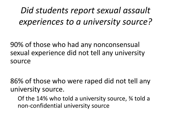 Did students report sexual assault experiences to a university source?