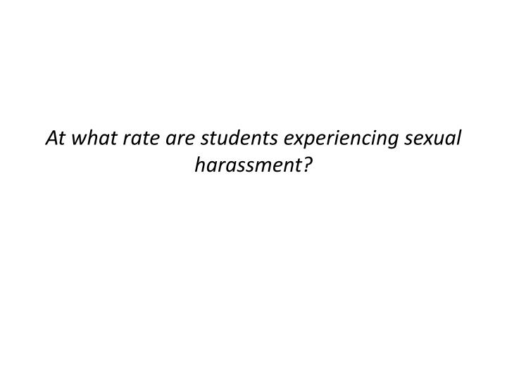 At what rate are students experiencing sexual harassment?