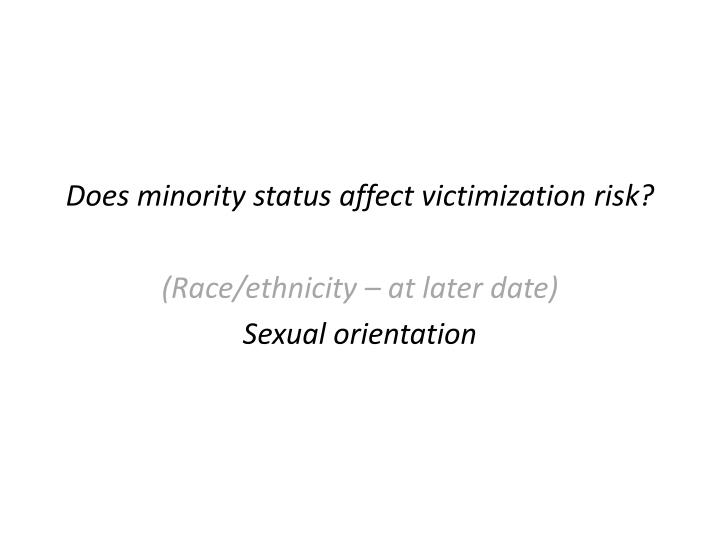 Does minority status affect victimization risk?