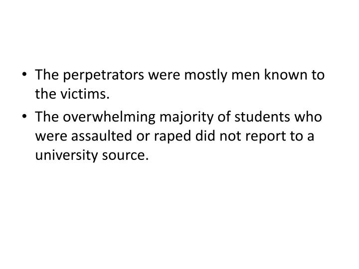 The perpetrators were mostly men known to the victims.