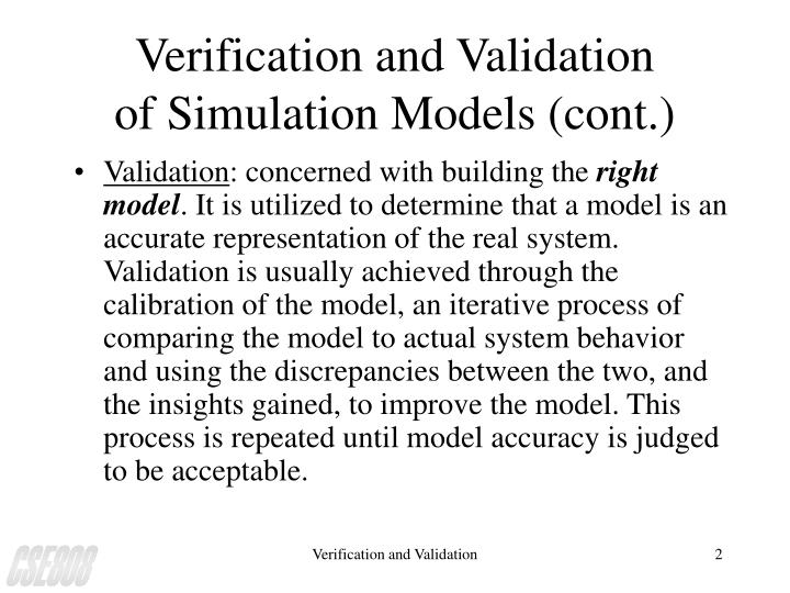 Verification and validation of simulation models cont
