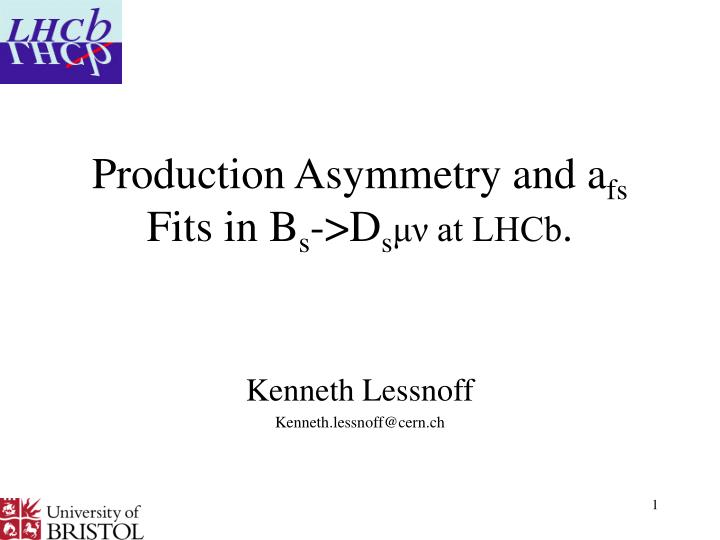 Production asymmetry and a fs fits in b s d s at lhcb