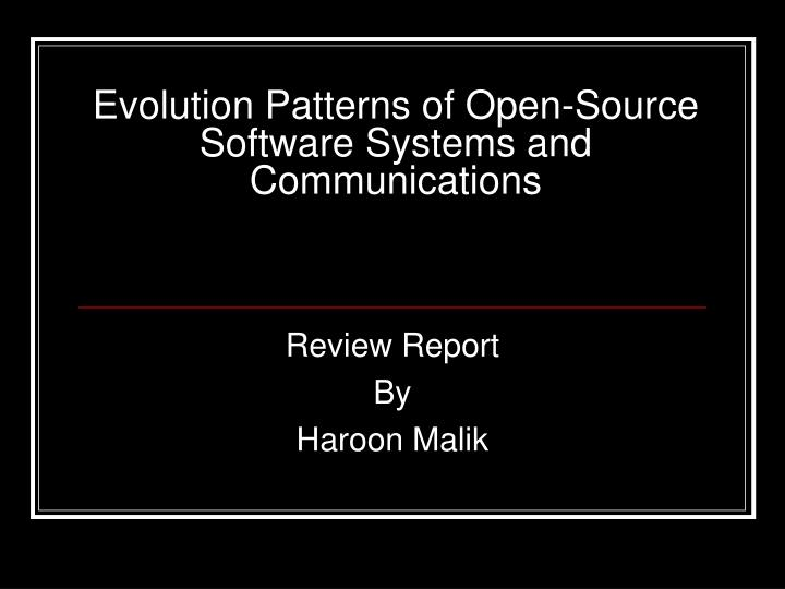 Evolution patterns of open source software systems and communications