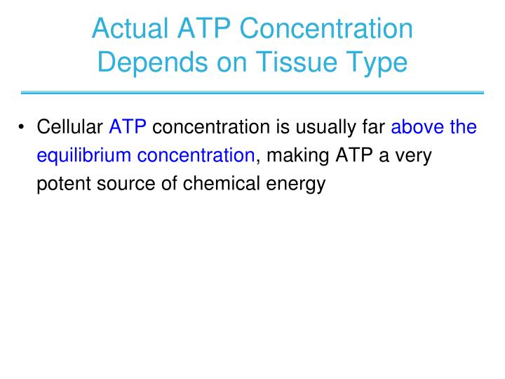 Actual ATP Concentration Depends on Tissue Type