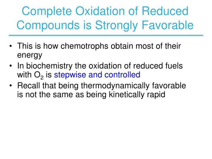Complete Oxidation of Reduced Compounds is Strongly Favorable
