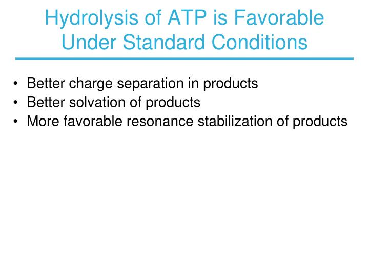 Hydrolysis of ATP is Favorable Under Standard Conditions