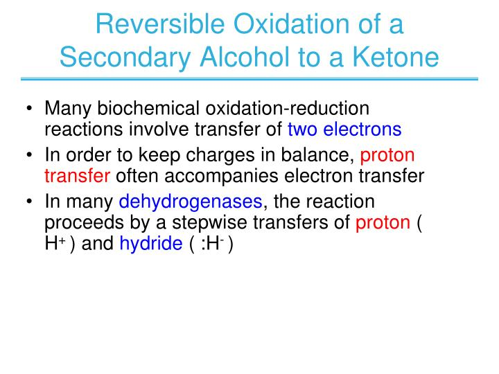 Reversible Oxidation of a Secondary Alcohol to a Ketone