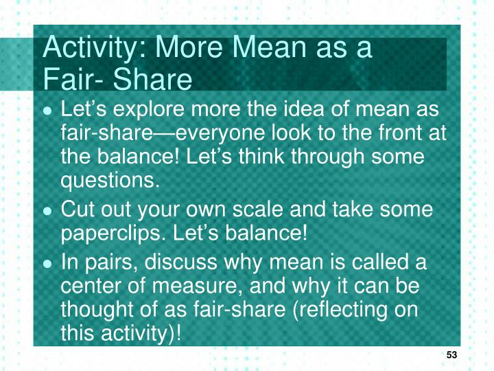 Activity: More Mean as a Fair- Share