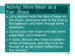 activity more mean as a fair share