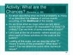 activity what are the chances bereska p 68