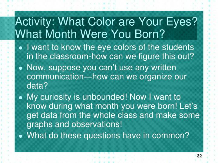 Activity: What Color are Your Eyes? What Month Were You Born?